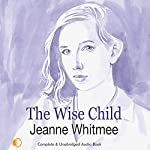 The Wise Child | Jeanne Whitmee