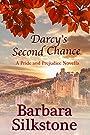 Darcy's Second Chance: A Pride and Prejudice  Novella