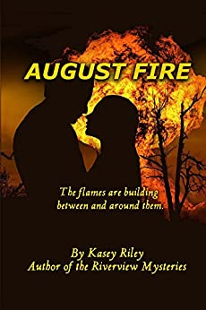 August Fire by [Riley, Kasey]