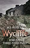Front cover for the book Wycliffe and the three-toed pussy by W. J. Burley