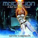 Mutation: Kid Sensation, Book 2 | Kevin Hardman