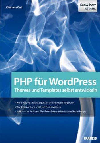 PHP für WordPress: Den PHP-Code von WordPress verstehen und anpassen: Themes und Templates selbst entwickeln Broschiert – 23. November 2009 Clemens Gull Franzis 3645600116 Programmiersprachen