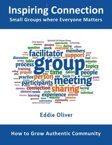 Inspiring Connection: Small Groups where Everyone Matters: How to Grow Authentic Community ebook