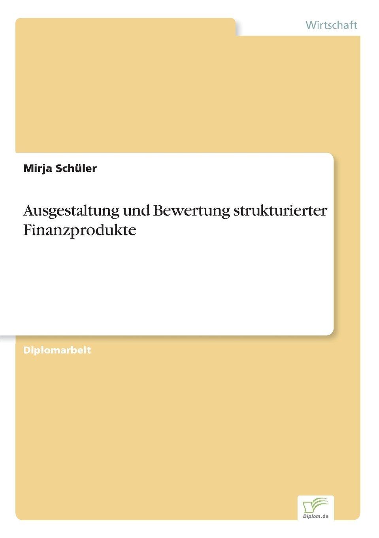 Download Ausgestaltung und Bewertung strukturierter Finanzprodukte (German Edition) pdf