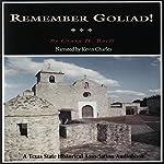 Remember Goliad!: A History of La Bahía | Craig H. Roell