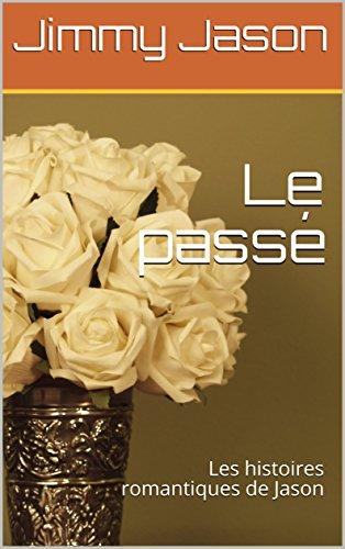 le-passe-les-histoires-romantiques-de-jason-french-edition