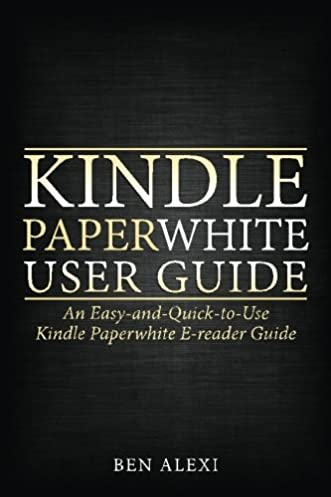 amazon in buy kindle paperwhite user guide an easy and quick to rh amazon in kindle paperwhite user's guide pdf kindle paperwhite user's guide pdf