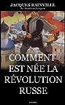 Comment est née la Révolution russe par Bainville