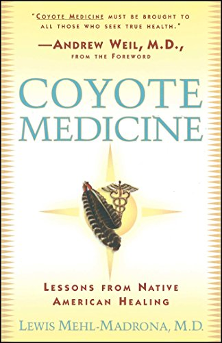 Coyote Medicine: Lessons from Native American Healing -