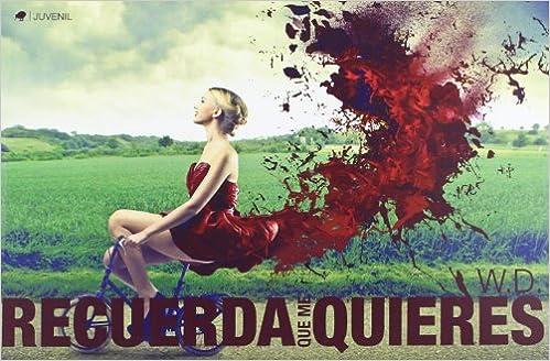 Recuerda que me quieres: W. / Murillo García, María Mercedes Davies: 9788494236303: Amazon.com: Books