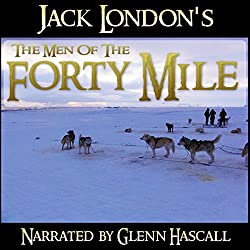 The Men of the Forty Mile
