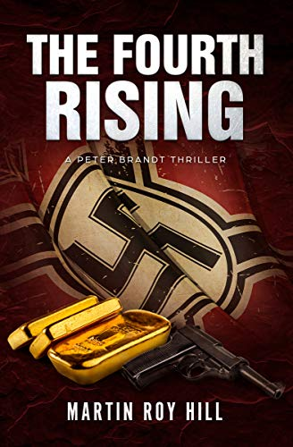 Book: The Fourth Rising (Peter Brandt Thrillers Book 3) by Martin Roy Hill