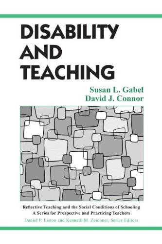 Disability and Teaching (Reflective Teaching and the Social Conditions of Schooling Series)