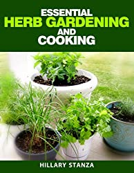 Essential Herb Gardening and Cooking (English Edition)