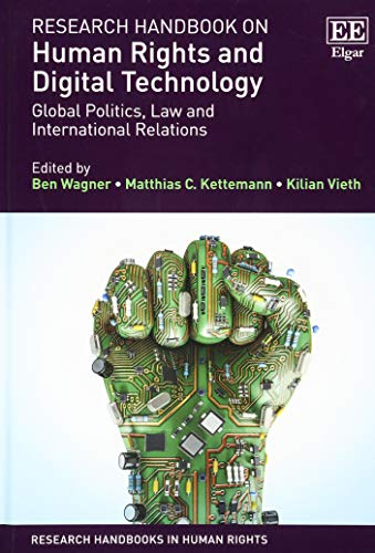 Research Handbook on Human Rights and Digital Technology: Global Politics, Law and International Relations (Research Handbooks in Human Rights series)