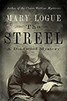 The Streel: A Deadwood Mystery