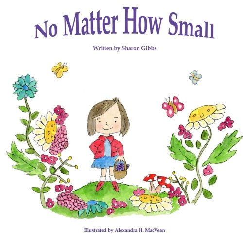 No Matter How Small: Childrens Bedtime Story-Illustrated Picture Book-Teaches Values (Beginner Early Reader) ebook-freegift  Fantasy About friendship, ... Night Sleep Tight Book Collection) (Volume 1) PDF