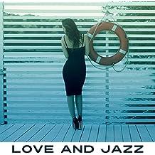 Love and Jazz – Sexy Jazz for Couple, Hot Romantic Night, Romantic Dinner Jazz, Soft Background Music, Sensual Jazz