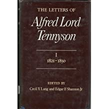 The Letters of Alfred Lord Tennyson, Volume I: 1821-1850