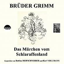 Das Märchen vom Schlaraffenland Hörbuch von Brüder Grimm Gesprochen von: Bettina Reifschneider, Karl Vollmann