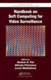 Handbook on Soft Computing for Video Surveillance, , 1439856842