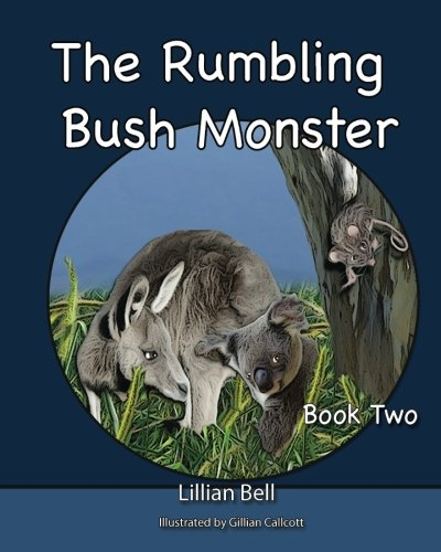 The Rumbling Bush Monster: Book Two- Joey the Koala and Paws the Kangaroo go on an adventure. PDF ePub fb2 book