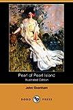 Pearl of Pearl Island, John Oxenham, 1409941639