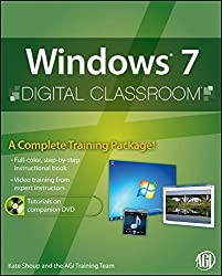 Windows 7 Digital Classroom, (Book and Video Training)