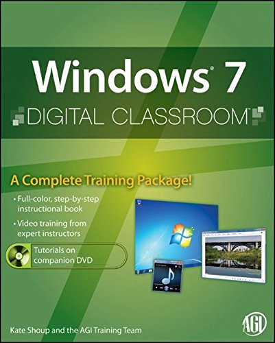 Windows 7 Digital Classroom, (Book and Video Training)