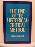 End of the Historical Critical Method, Gerhard Maier, 0570037522