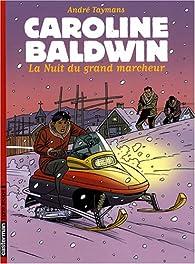 Caroline Baldwin, tome 13 : La nuit du grand marcheur par André Taymans