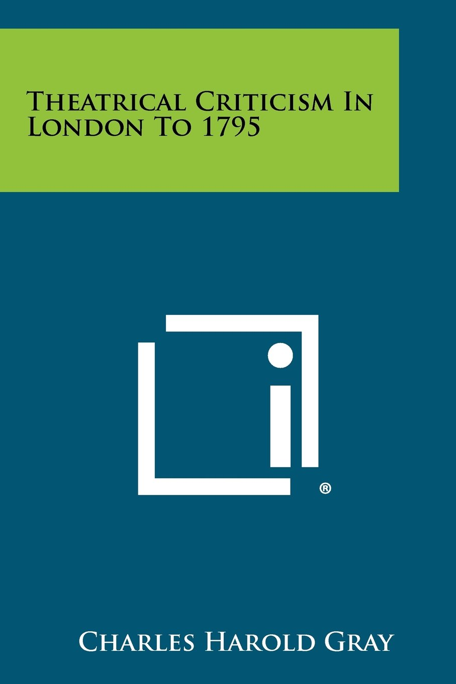 Theatrical Criticism In London To 1795 PDF
