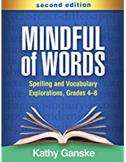 Mindful of Words, Second Edition: Spelling and Vocabulary Explorations, Grades 4-8
