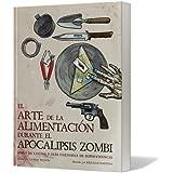 El arte de la alimentación durante el apocalipsis zombi