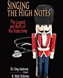 img - for Singing the High Notes: The Legend and Myth of the Vasectomy book / textbook / text book
