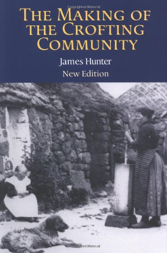 The Making of the Crofting Community James Hunter
