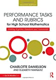 img - for Performance Tasks and Rubrics for High School Mathematics: Meeting Rigorous Standards and Assessments (Math Performance Tasks) book / textbook / text book