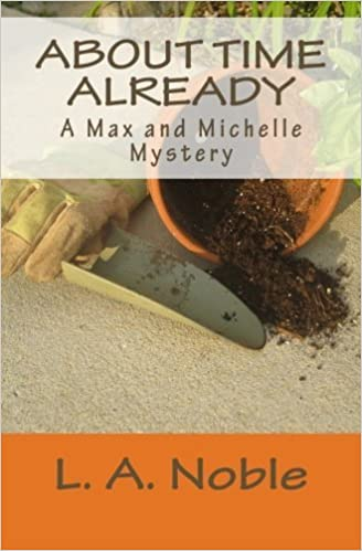 About Time Already (Max and Michelle Mystery Novels) by L A Noble (2012-09-13)