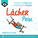 Lâcher prise Audiobook by Rosette Poletti Narrated by Emilie Ramet