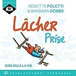 Lâcher prise | Rosette Poletti