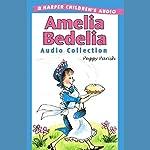 Amelia Bedelia Audio Collection | Peggy Parish