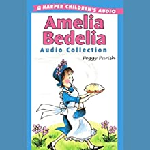 Amelia Bedelia Audio Collection Audiobook by Peggy Parish Narrated by Suzanne Toren