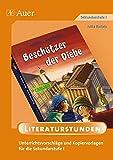 Beschützer der Diebe: Unterrichtsvorschläge und Kopiervorlagen für die Sekundarstufe I (5. bis 10. Klasse)