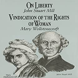 On Liberty & Vindication of the Rights of Women