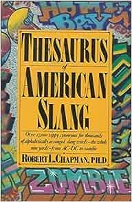 Thesaurus of American Slang: Robert L  Chapman