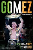 Gomez: The Autobiography