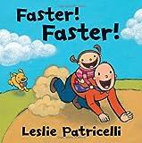 Faster! Faster!, Leslie Patricelli, 0763654736