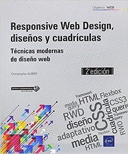 Responsive Web Design, diseños y cuadrículas. Técnicas modernas de diseño web - 2ª edición: Amazon.es: Christophe Aubry: Libros
