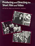 img - for Producing and Directing the Short Film and Video by Irving David K. Rea Peter W. (1995-05-24) Paperback book / textbook / text book
