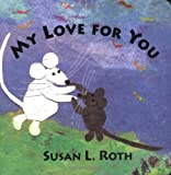 My Love for You, Susan L. Roth, 0803723520